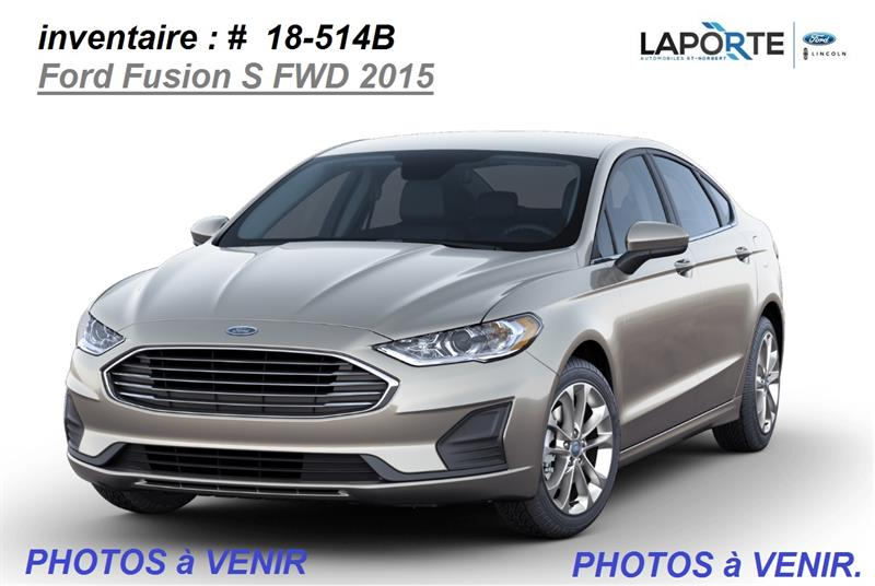 Ford Fusion 2015 S FWD #18514B