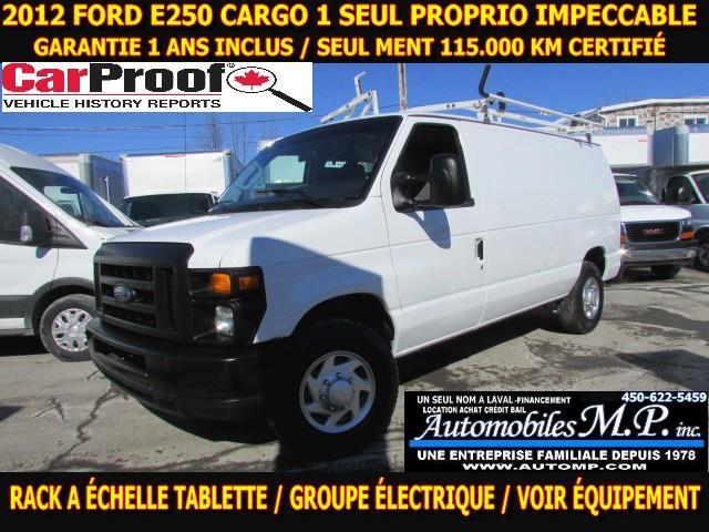 Ford E250 Cargo Van 2012 CARGO 115.000 KM CERTIFIÉ RACK ÉCHELLE TABLETTE  #4766