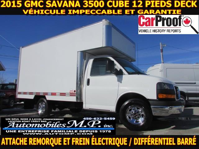 GMC Savana 3500 Cube 12 Pieds 2015 DECK AVANT 92.000 KM CERTIFIÉ #3185