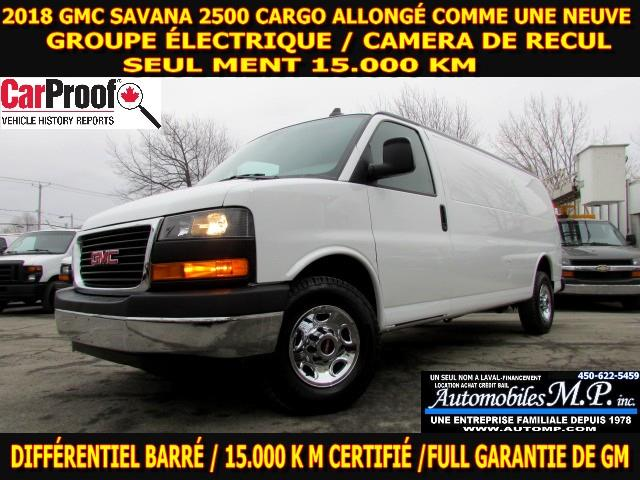 2018 GMC Savana 2500 ALLONGÉ 15.000 KM GROUPE ÉLECTRIQUE CAMERA / CARGO #9324