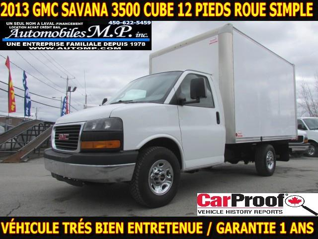 GMC Savana 3500 Cube 12 Pieds 2013 ROUE SIMPLE TRÈS BIEN ENTRETENUE  #2594
