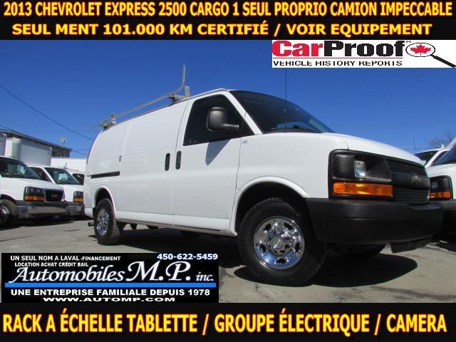 Chevrolet Express 2500 2013 CARGO 101.000 KM VOIR ÉQUIPEMENT 1 SEUL PROPRIO #5781