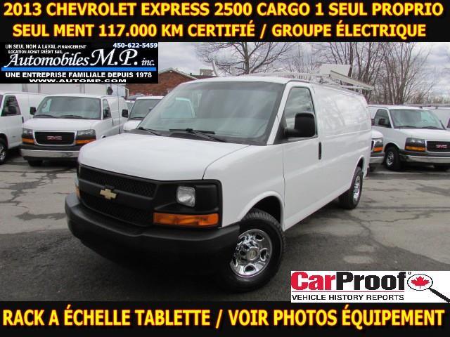 Chevrolet Express 2500 2013 CARGO VOIR ÉQUIPEMENT 117.000 KM 1 SEUL PROPRIO #2758