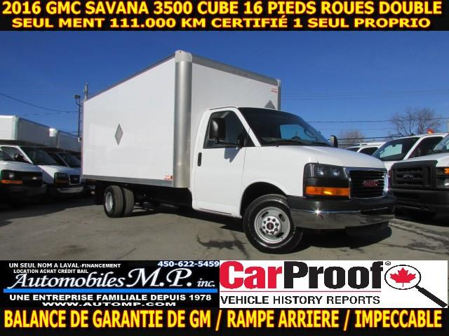 GMC Savana 3500 Cube 16 Pieds 2016 1 SEUL PROPRIO 111.000 KM CERTIFIÉ IMPECCABLE  #2717