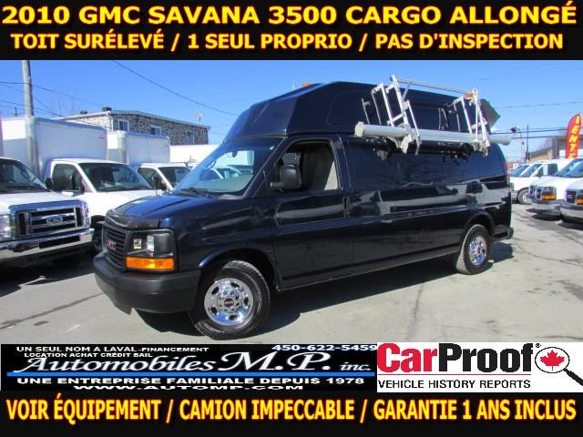2010 GMC Savana 3500 CARGO ALLONGÉ TOIT SURÉLEVÉ  IMPECCABLE #8861