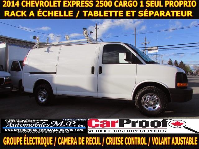 Chevrolet Express 2500 2014 CARGO 1 SEUL PROPRIO TOUTES ÉQUIPÉ VOIR EQUIPEMENT #6560