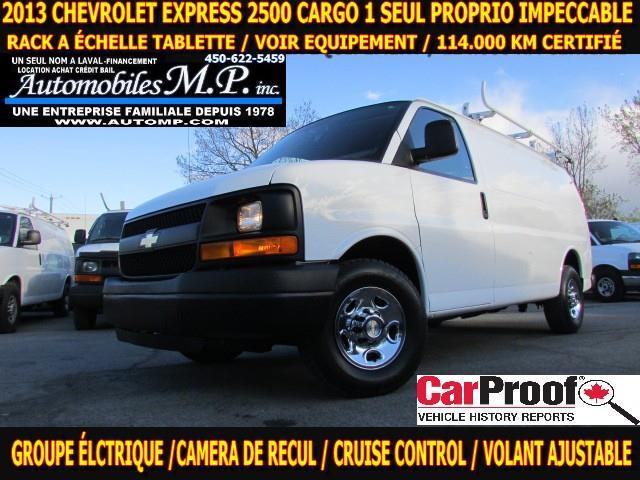 Chevrolet Express 2500 2013 CARGO 1 SEUL PROPRIO VOIR  ÉQUIPEMENT IMPECCABLE #3015