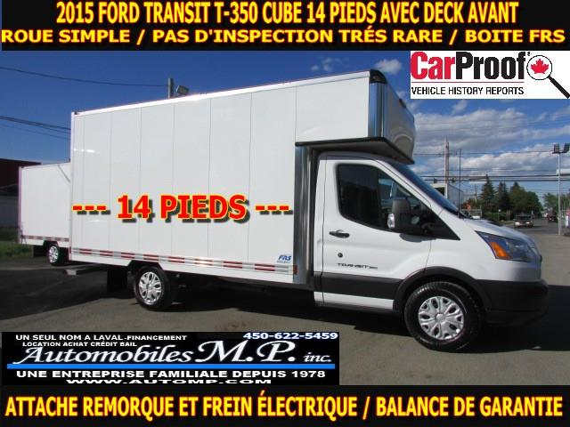 Ford Transit 2015 T-350 CUBE 14 PIEDS DECK AVANT BOITE FRS   #9666