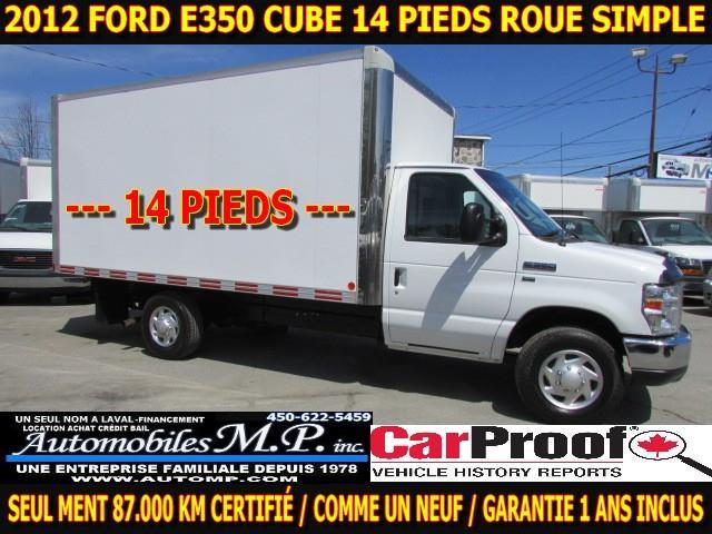 2012 Ford E-350 CUBE 14 PIEDS ROUE SIMPLE PAS DE SAAQ  87.000 KM #36777