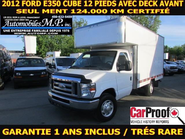 Ford E350 Cube 12 Pieds 2012 DECK AVANT SEUL MENT 124.000 KM GARANTIE 1 ANS  #5551