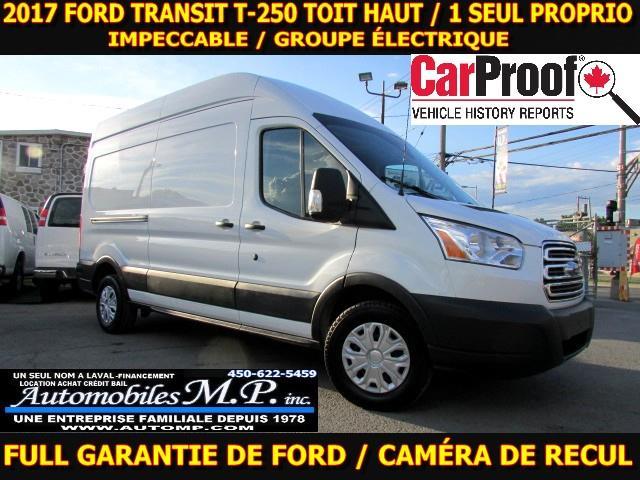 2017 Ford Transit Cargo Van T-250 TOIT HAUT TOUTES ÉQUIPÉ 1 SEUL PROPRIO #9076