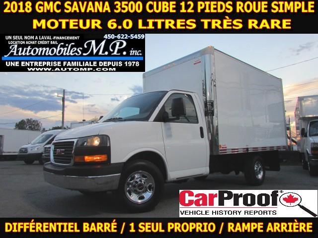 2018 GMC Savana 3500 Cube 12 Pieds ROUE SIMPLE / MOTEUR 6.0 LITRES  #5181