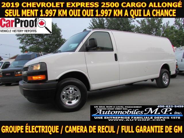 2019 Chevrolet Express 2500 CARGO ALLONGÉ 1.997 KM OUI OUI 1.997 KM  #4387