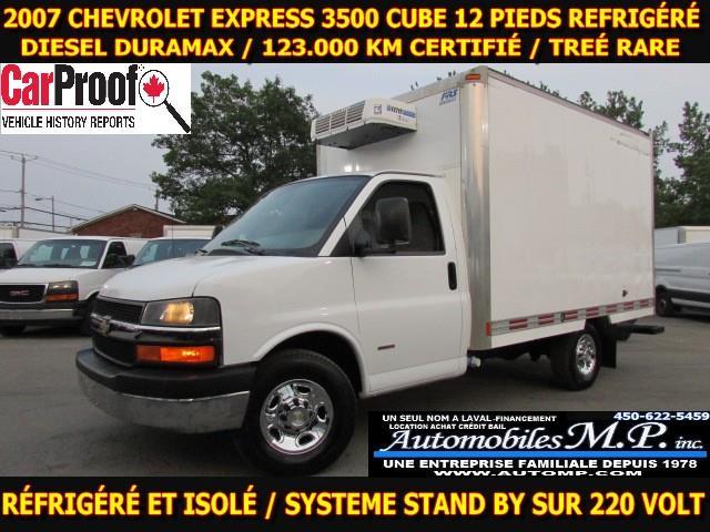 Chevrolet Express 3500 2007 CUBE 12 PIEDS RÉFRIGÉRÉ DIESEL DURAMAX 123.000 KM  #8114