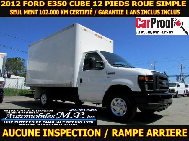 2011 Ford E350 Cube 12 Pieds ROUE SIMPLE 102.000 KM GARANTIE 1 ANS INCLUS #7814