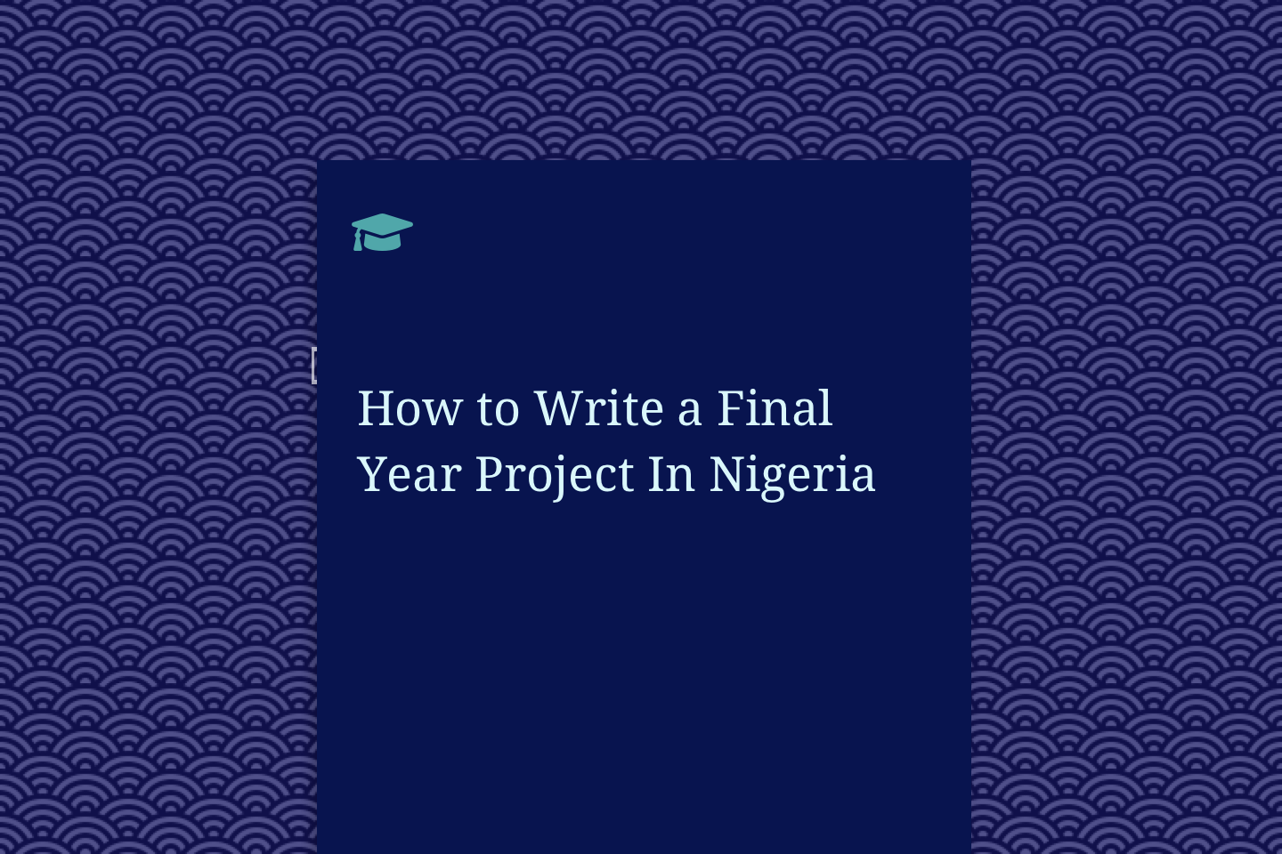 How to Write a Final Year Project In Nigeria