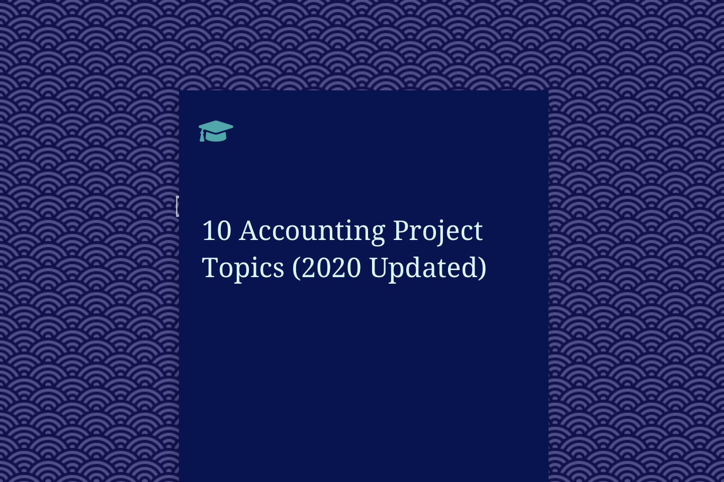 10 Accounting Project Topics (2020 Updated)