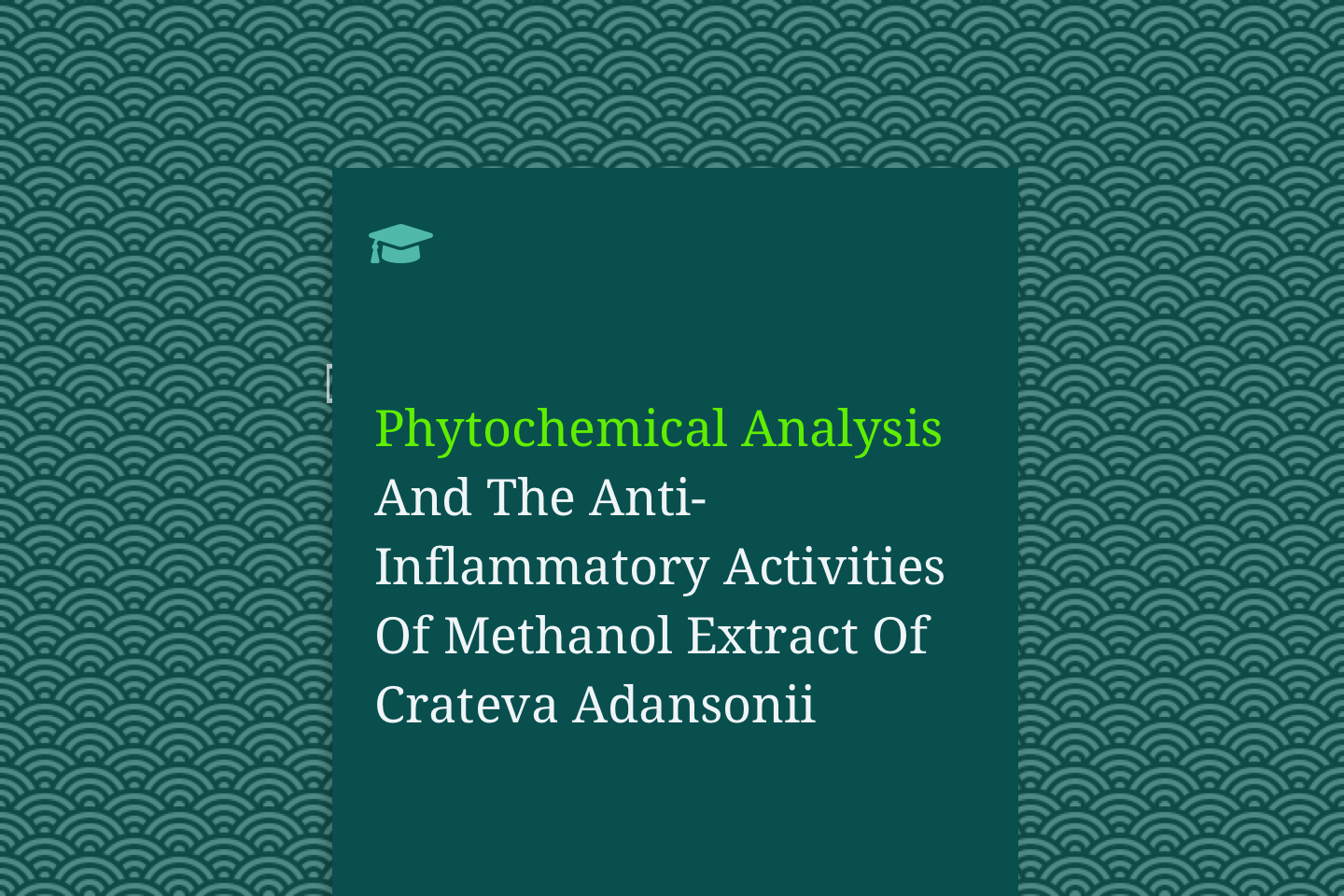 Phytochemical Analysis And The Anti-Inflammatory Activities Of Methanol Extract Of Crateva Adansonii