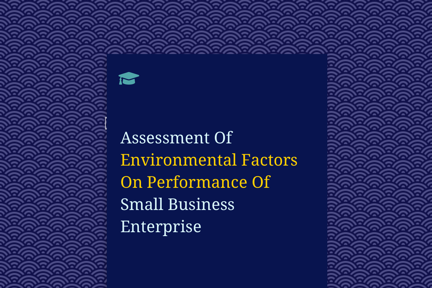Assessment Of Environmental Factors On Performance Of Small Business Enterprise (A Case Study Of Jemok Table Water In Delta State)