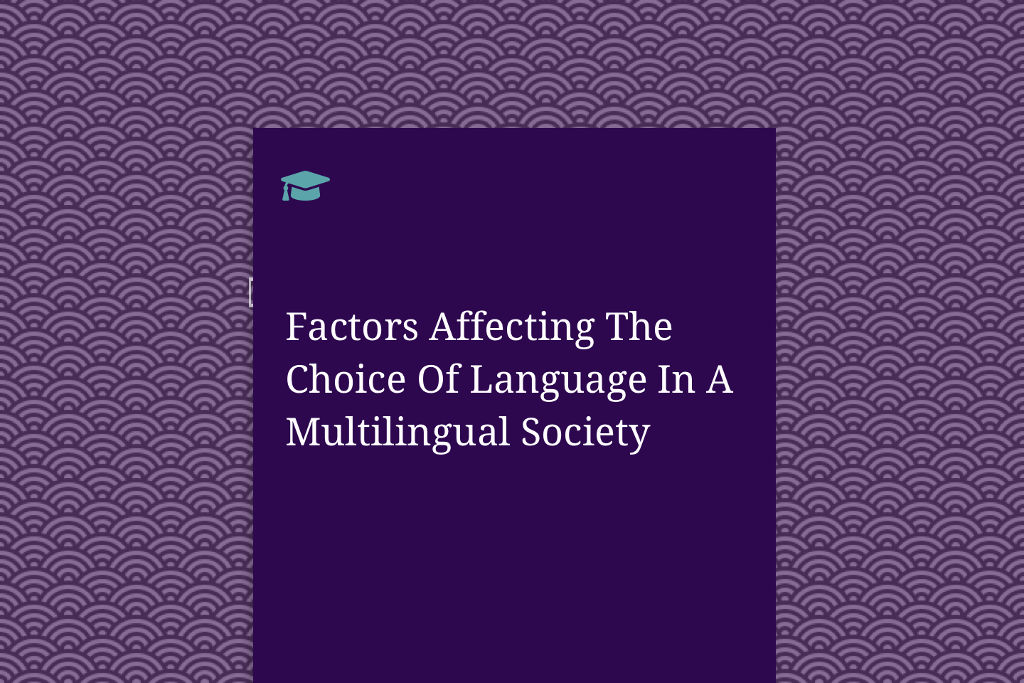 Factors Affecting The Choice Of Language In A Multilingual Society Factors Affecting The Choice Of Language In A Multilingual Society