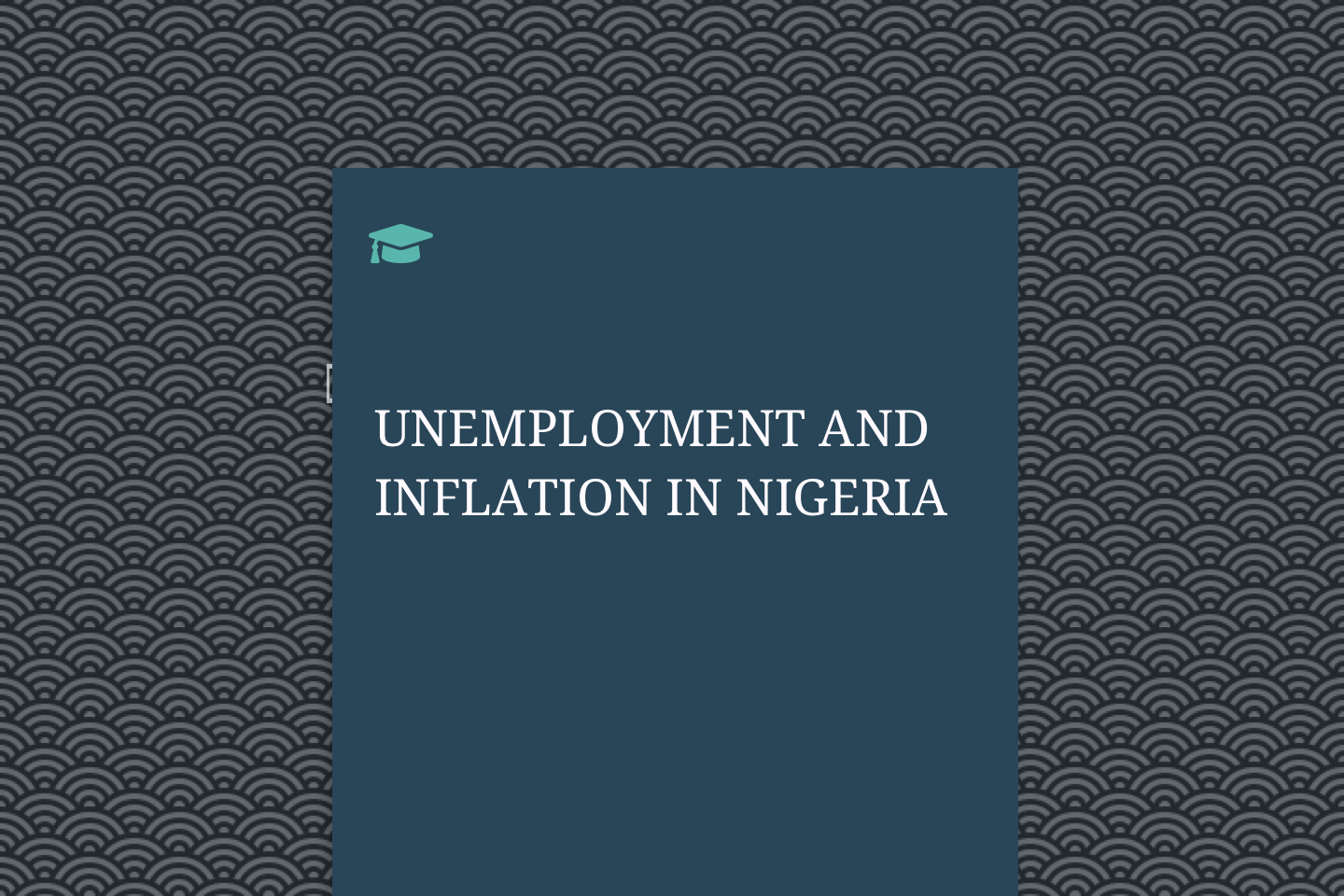 UNEMPLOYMENT AND INFLATION IN NIGERIA