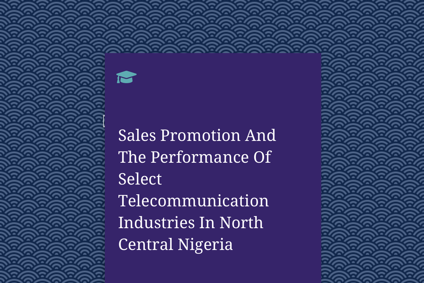 Sales Promotion And The Performance Of Select Telecommunication Industries In North Central Nigeria