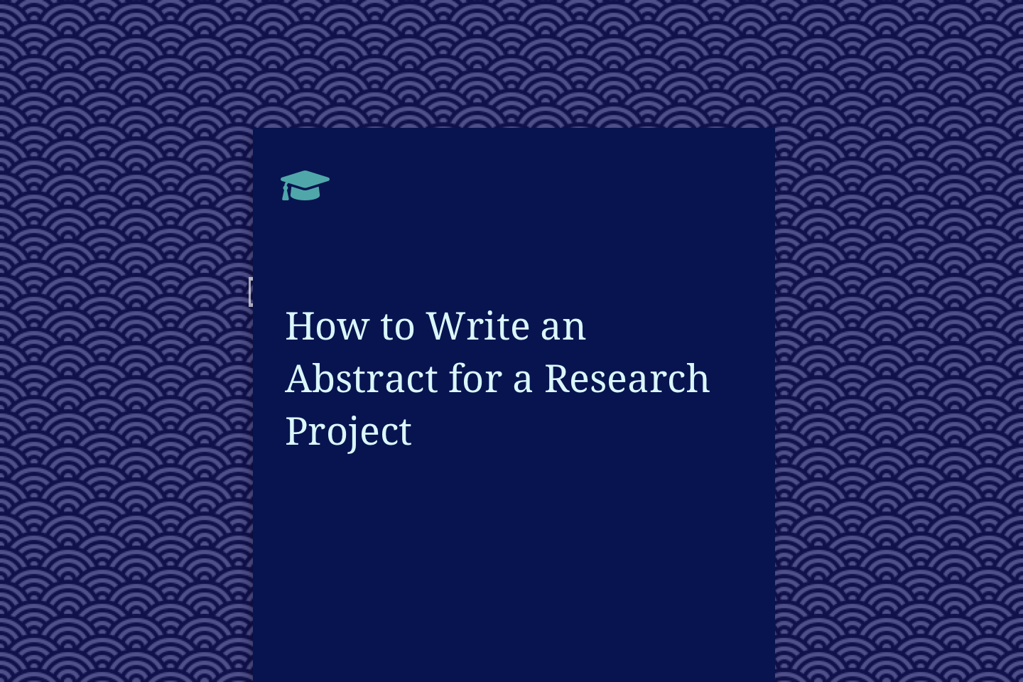How to Write an Abstract for a Research Project