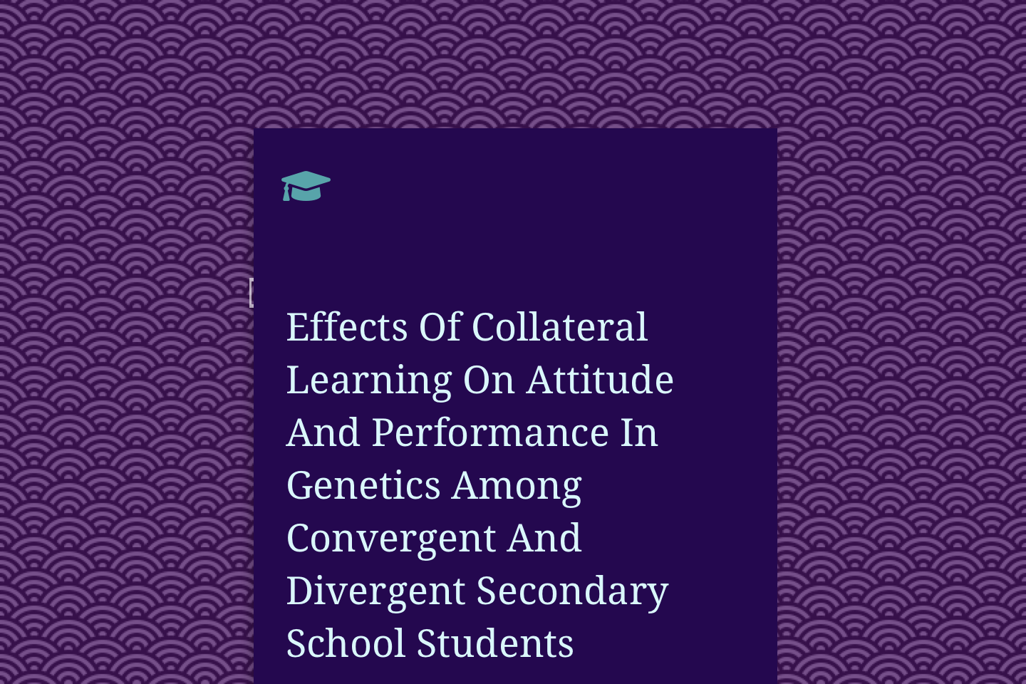 Effects Of Collateral Learning On Attitude And Performance In Genetics Among Convergent And Divergent Secondary School Students Of Suleja Educational Zone, Nigeria