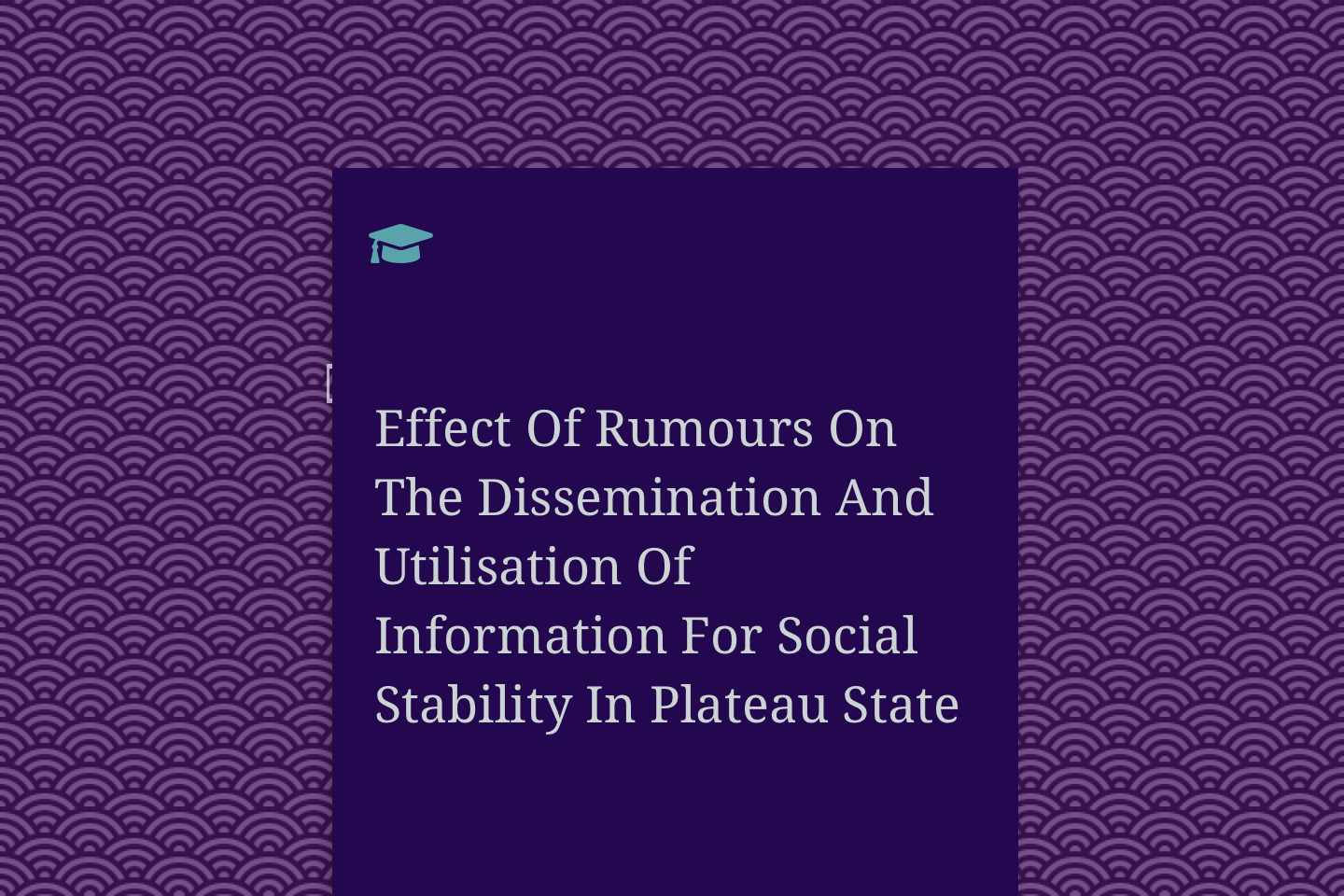 EFFECT OF RUMOURS ON THE DISSEMINATION AND UTILISATION OF INFORMATION FOR SOCIAL STABILITY IN PLATEAU STATE