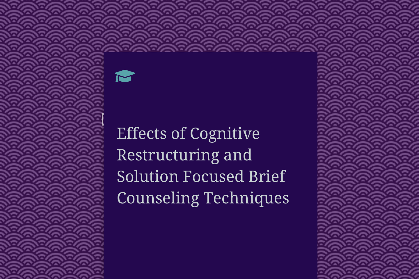 Effects of Cognitive Restructuring and Solution Focused Brief Counselling Techniques