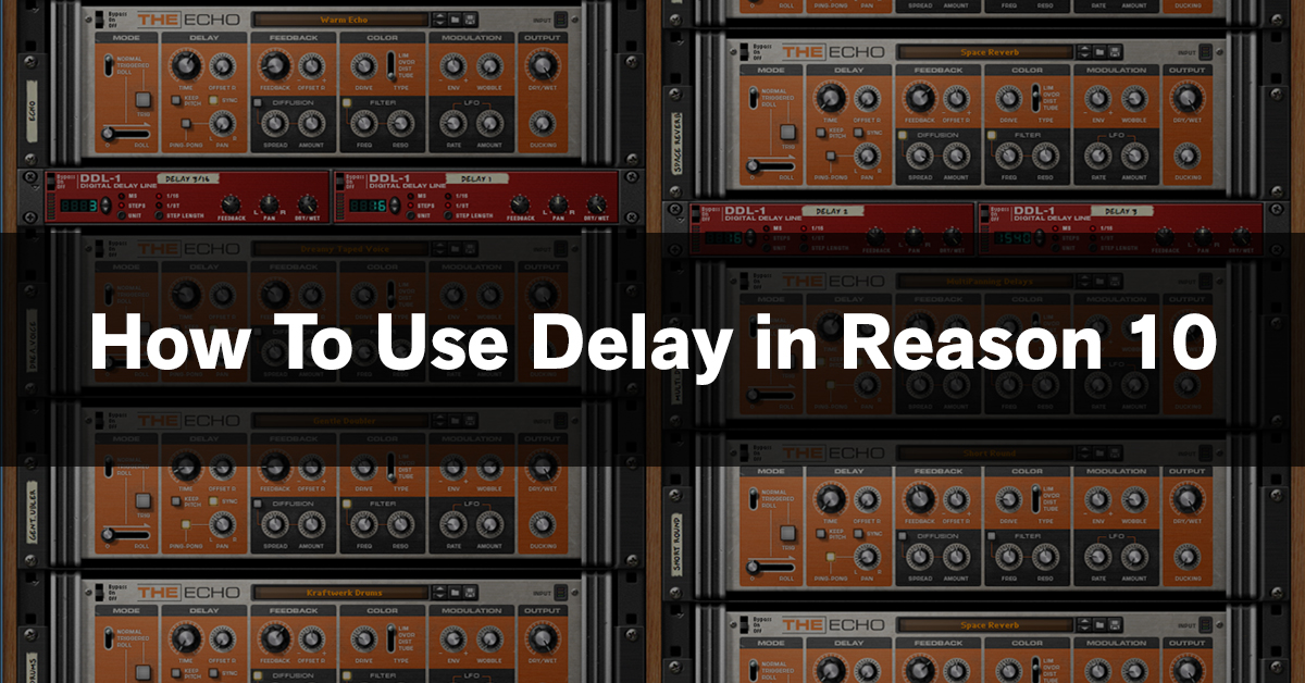How to Use Delay in Reason 10