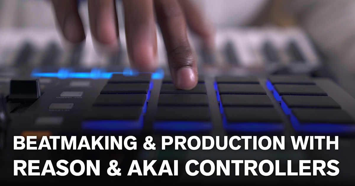 Beatmaking and production with Reason & AKAI controllers