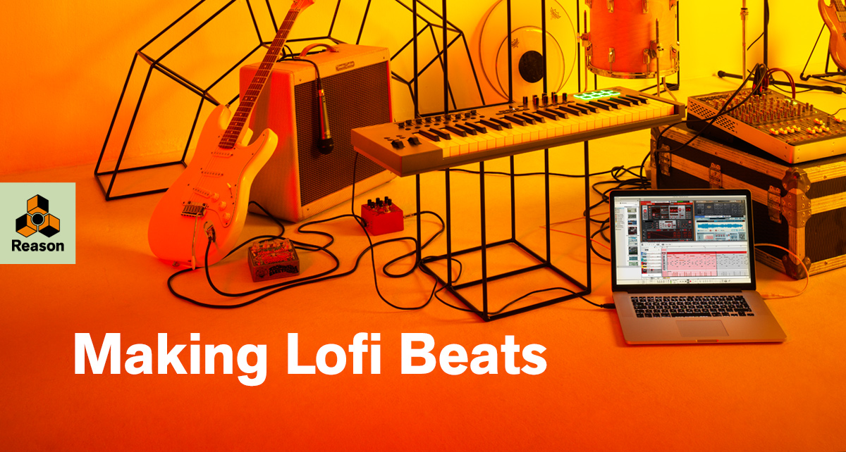 Tutorial: How to Make Lofi Hip-Hop Beats in Reason 10