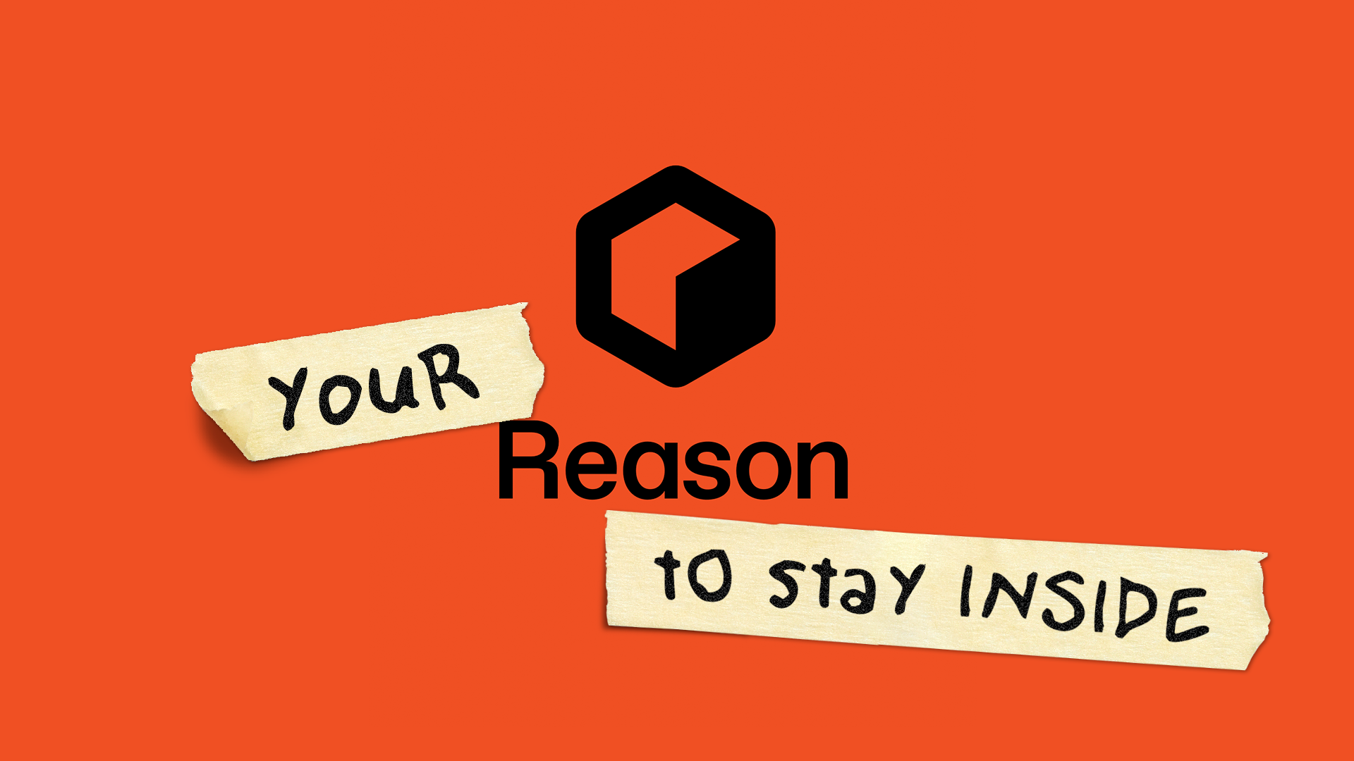 LIVE: Your Reason to Stay Inside