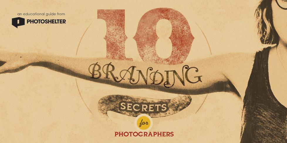 10 Branding Secrets for Photographers