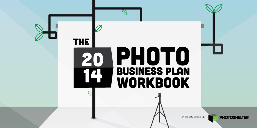 The 2014 Photo Business Plan Workbook | Photoshelter