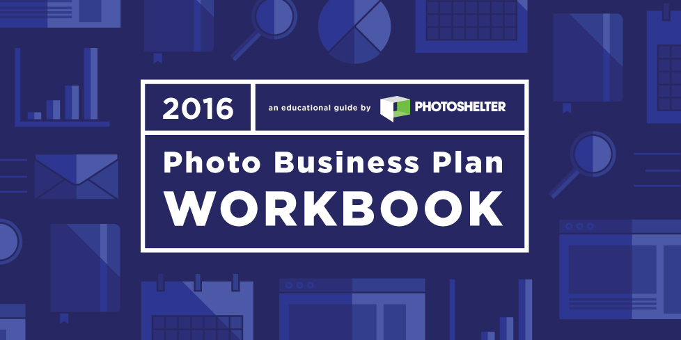 The 2016 Photo Business Plan Workbook | Photoshelter