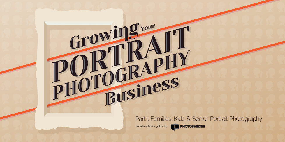 Growing Your Portrait Photography Business Part I