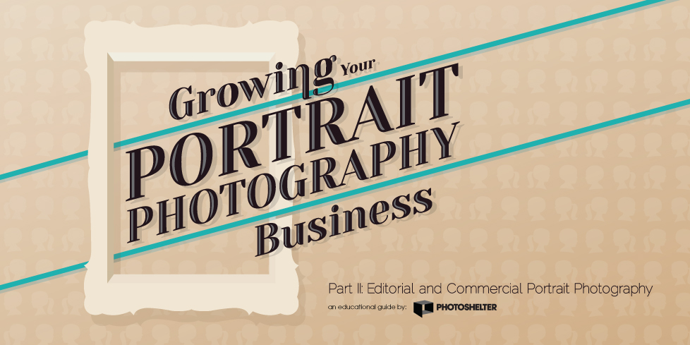 Growing Your Portrait Photography Business Part II