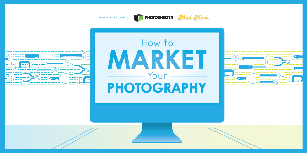 How to Market Your Photography