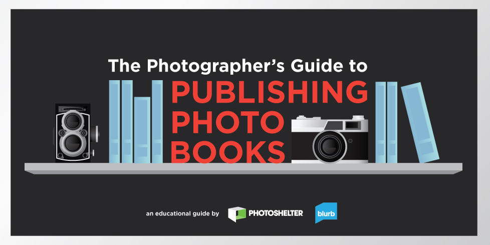 The Photographer's Guide to Publishing Photo Books
