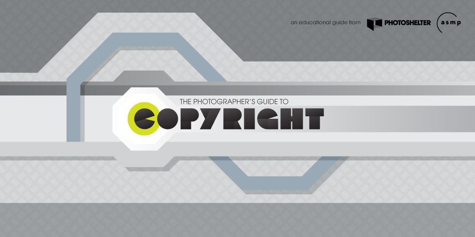 The Photographer's Guide to Copyright