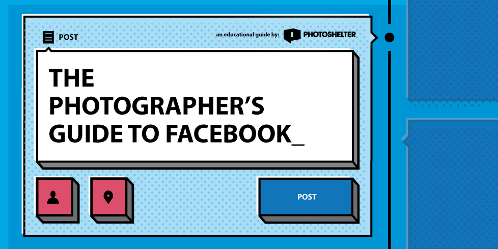 The Photographer's Guide to Facebook