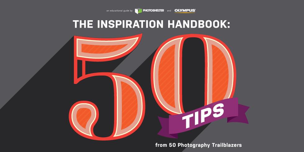 The Inspiration Handbook: 50 Tips from 50 Photography Trailblazers