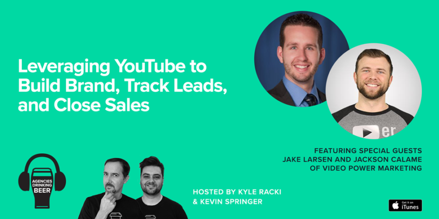 Leveraging YouTube to Build Brand, Track Leads, and Close Sales
