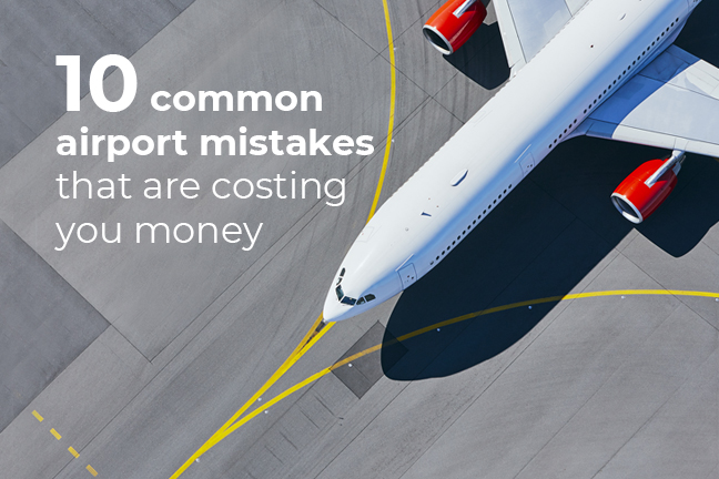 Airport mistakes costing you money