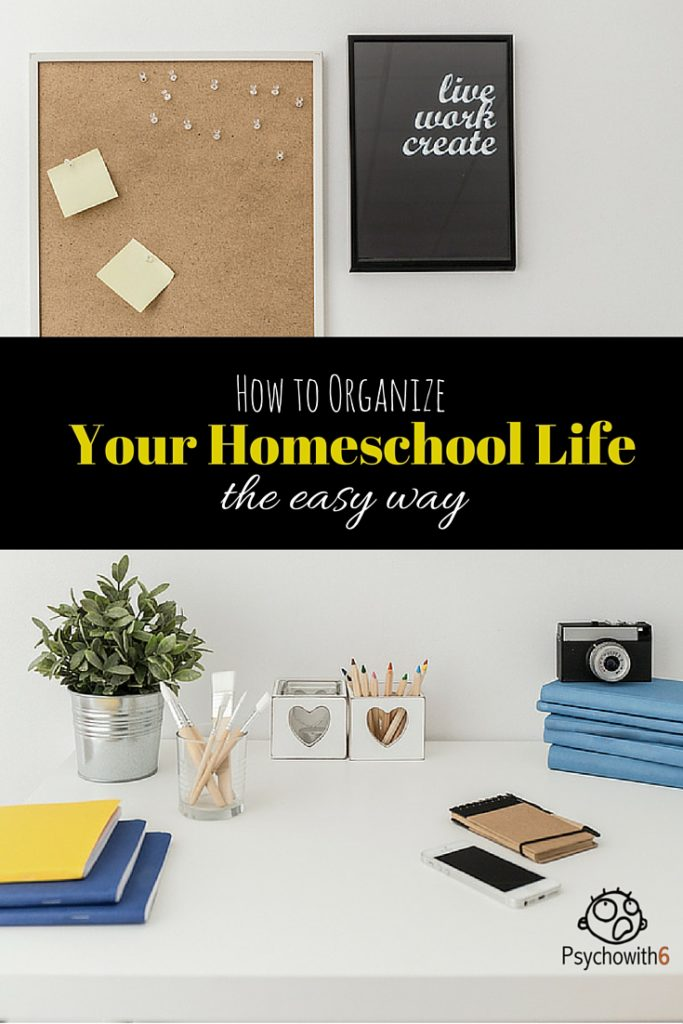 How to Organize Your Homeschool Life the Easy Way