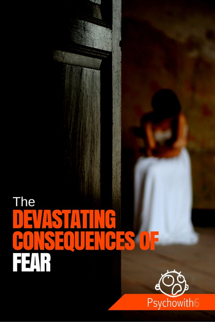 Devastating Consequences of Fear