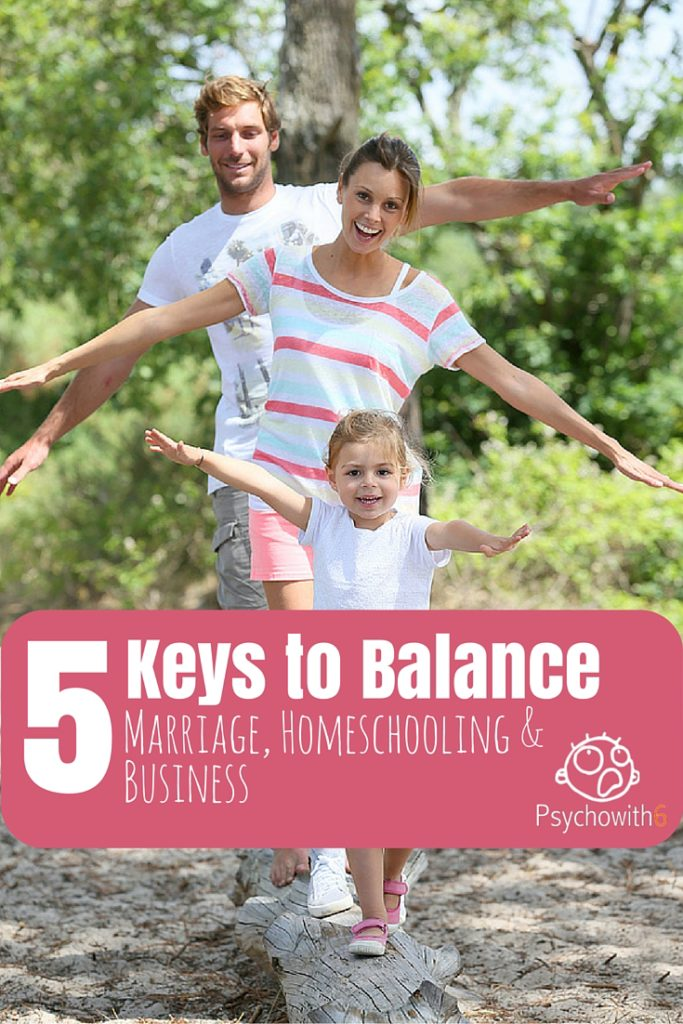 5 Keys to Balance Marriage, Homeschooling, and Business