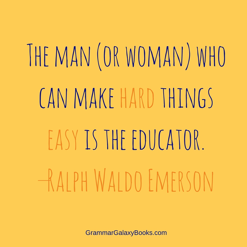hard things easy educator quote - GrammarGalaxyBooks.com